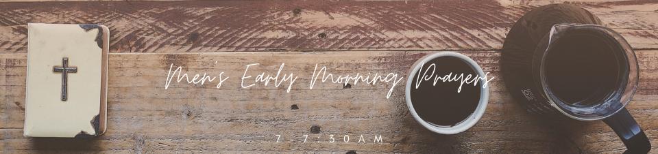 Men's Early Morning Prayers